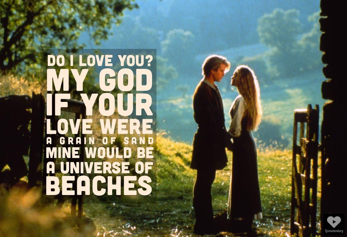 If Your Love Were A Grain Of Sand Mine Would Be A Thousand Beaches Westley The Princess Bride Motivational Inspirational Love Life Quot
