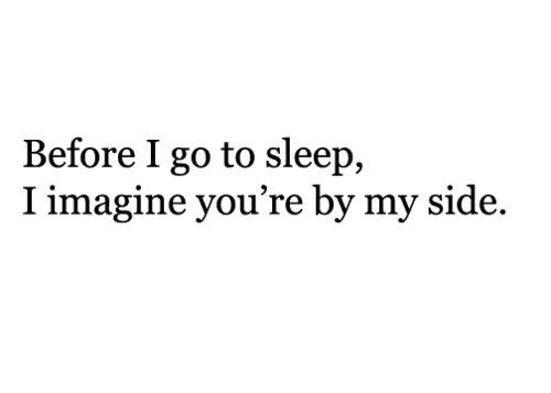 Bedtime Love Quotes Love Relationship Quote True Sleep Distance You Story Of My Life