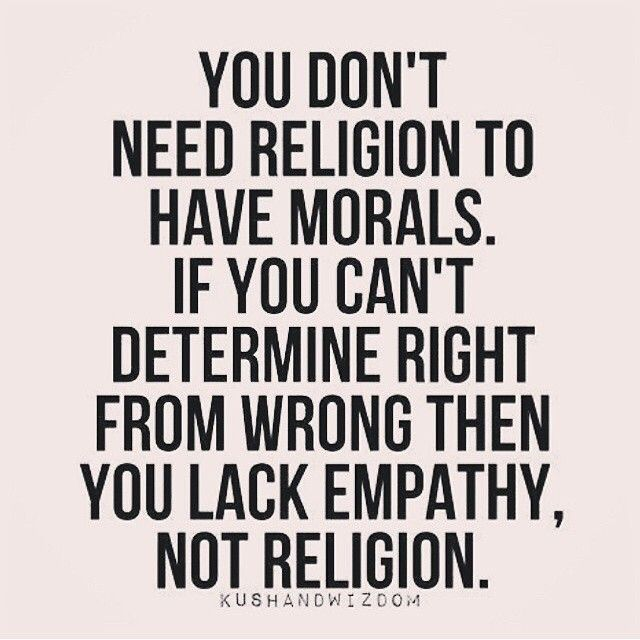 Best Love Quotes You Dont Need Religion To Have Morals