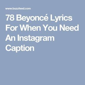 Beyonce Lyrics For When You Need An Caption