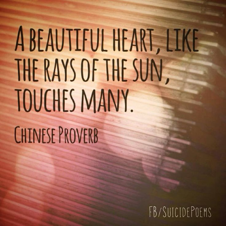 Chinese Proverb A Beautiful Heart Like The Rays Of The Sun Touches Many