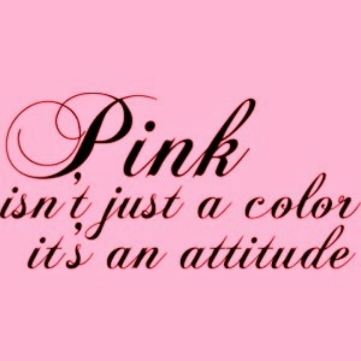 Pink Isnt Just A Color Its An At Ude