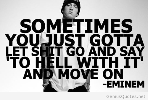 Slim Shadydont Know If This Is A Real Marshall Mathers Quote But Its A Set Of Words I Completely Agree With