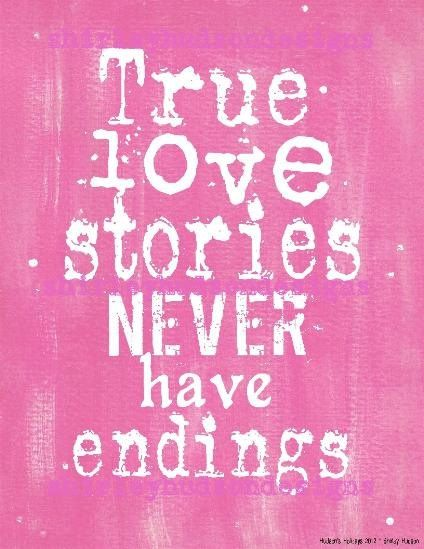 True Love Stories Never Have Endings Sign  D Be D  Hudsonsholidays