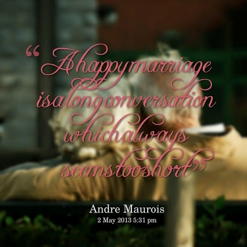 A Happy Marriage Is A Long Conversation Which Always Seems Too Short Cute Unique Marriage Quotes
