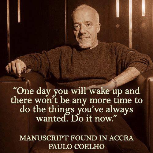 Paulo Coelho Quotes M Cript Found In Accra Das Leben Ist Schon Zitate