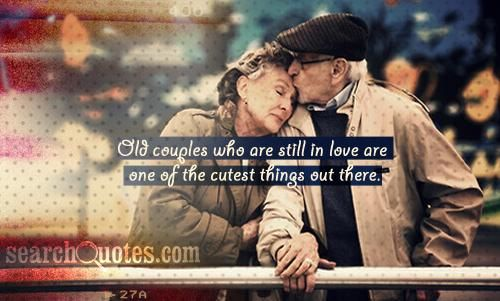 Funny Old Couples Quotes Old Couples Who Are Still In Love Are One Of The Cutest Things Out There Read More Quotes And Sayings About Funny Old Couples