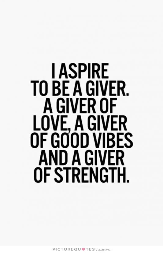 A Giver Of Love A Giver Of Good Vibes A Giver Of Strength