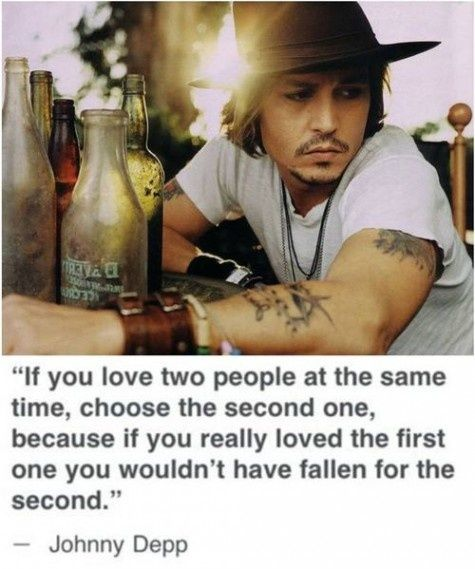 I Love This Quote Johnny Depp Is My First Second Third Fourth Etc But This Quote Is So True
