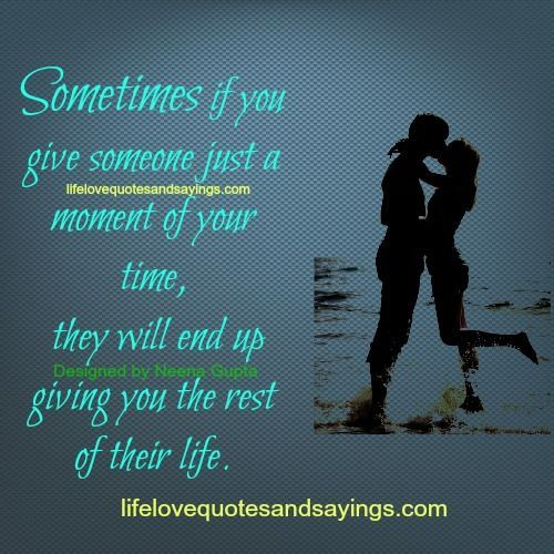 Sometimes If You Give Someone Just A Moment Of Your Time They Will End Up