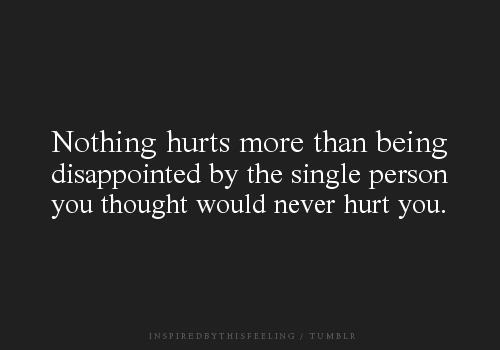 Disappointed Hurts Love Quotes Single Person
