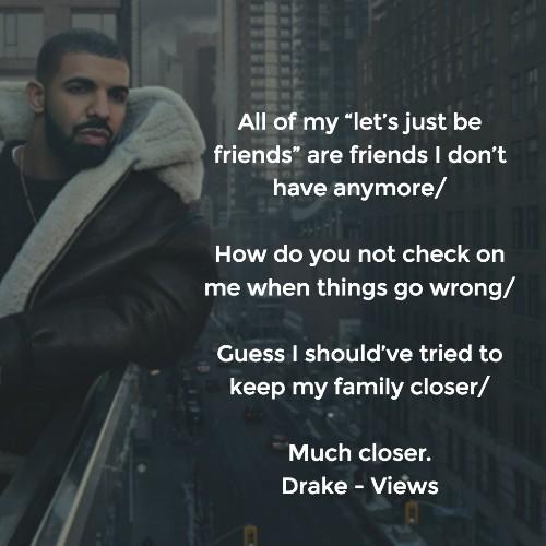 Drake Quotes Views Keep The Family Close