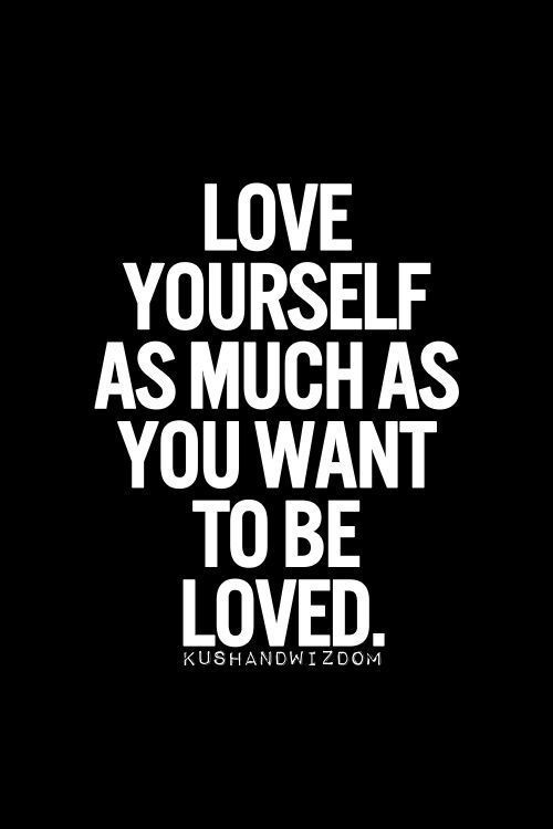 The Truth You Will Never Love Someone Else If You Do Not Love Yourself