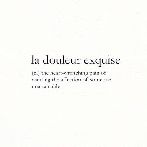 When I Was Learning French This Came Up Being Unrequited Is The Most Painful Thing Anyone Has To Endure