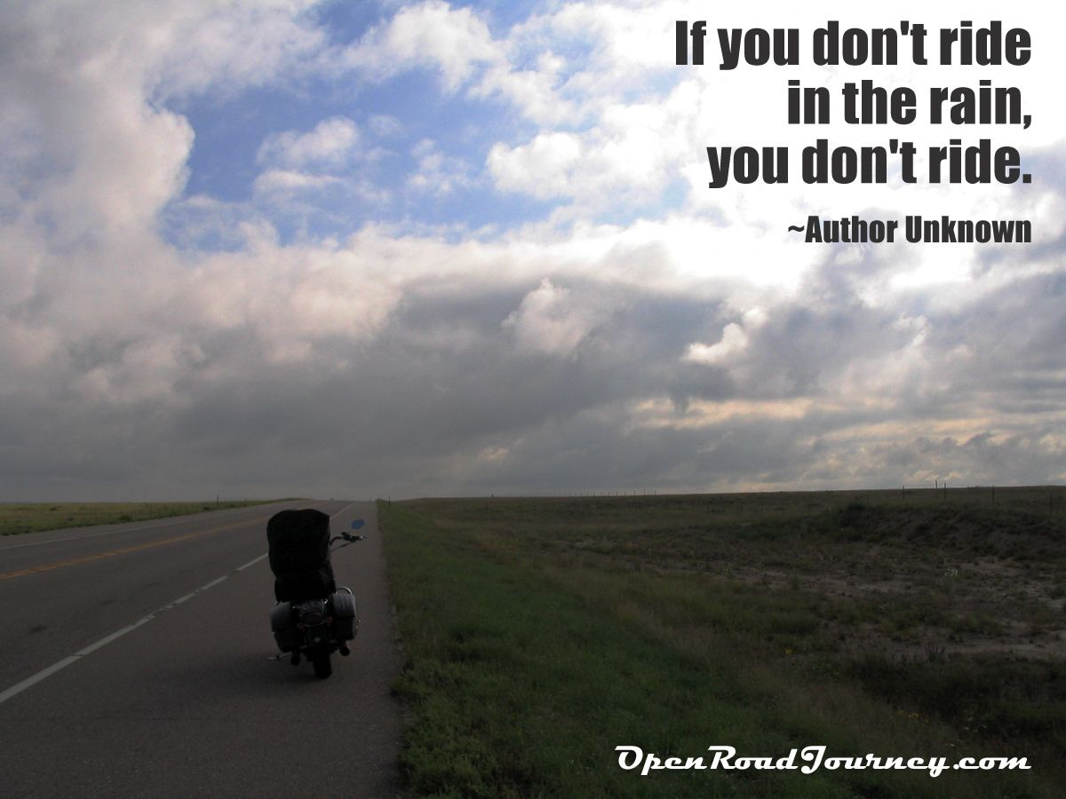 If You Dont Ride In The Rain You Dont Ride Motorcycle Quotes We Love Motorcycle On Road Rain Beautiful Clouds