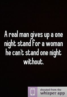 A Real Man Gives Up A One Night Stand For A Woman He Cant
