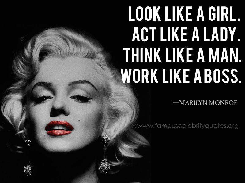 Marilyn Monroe Quotes Look Like A Girl Act Like A Lady Think
