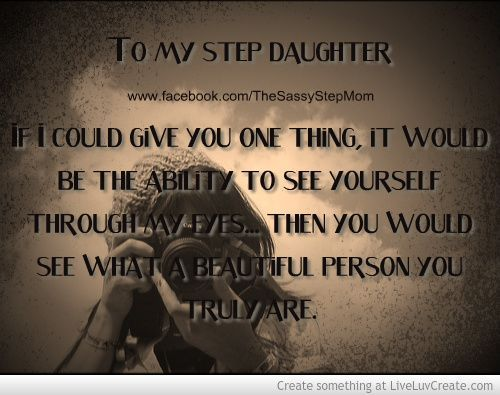 Stepmother To Step Daughter Quotes Quotesgram