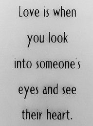 Quotes Poster Inspirational Quotes Love Is When You Look In Someones Eyes And See Their Heart