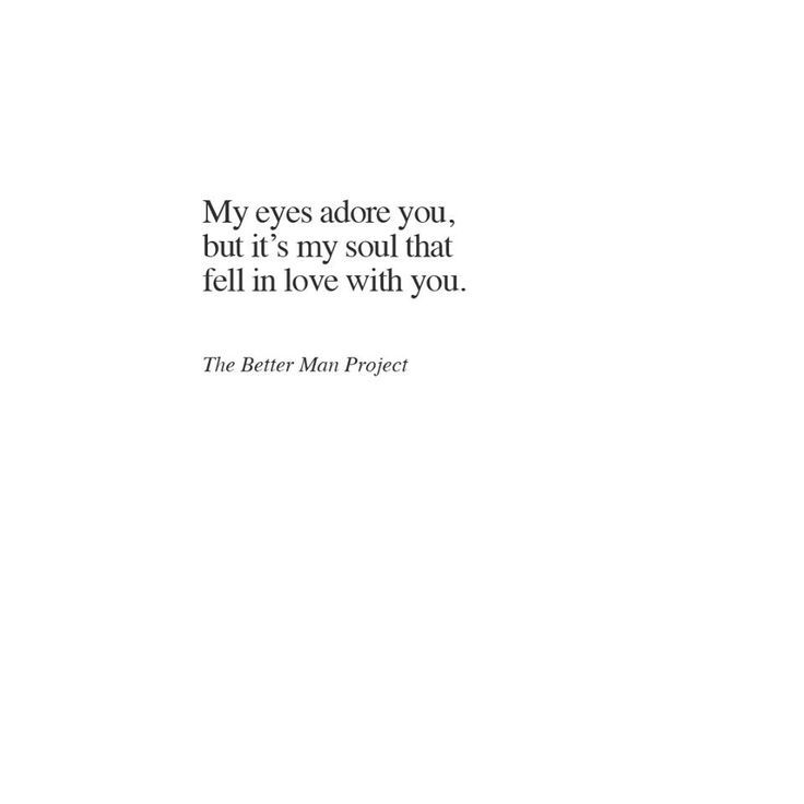 My Eyes Adore You But Its My Soul That Fell In Love With