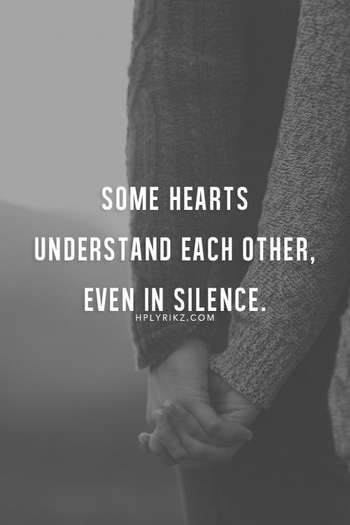 Some Hearts Understand Each Other Even In Silence Love Love Quotes Quotes Couples Quote Couple