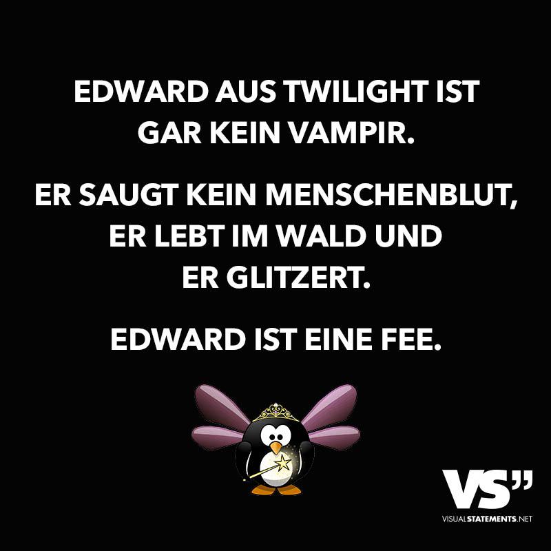 Edward Aus Twilight Ist Gar Kein Vampir Er Saugt Kein Menschenblut Er Lebt Im