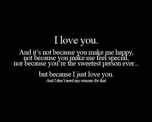 I Just Love You And I Dont Need Any Reasons For You Love Love Quotes Quotes