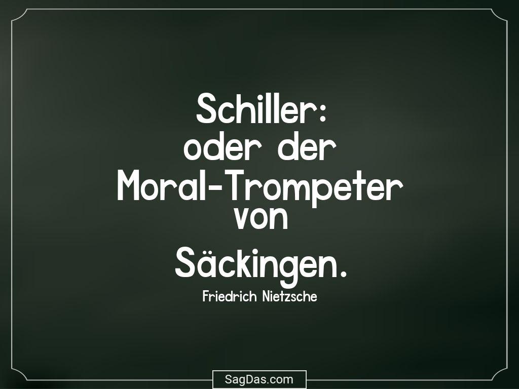 Friedrich Nietzsche Zitat Schiller Oder Der
