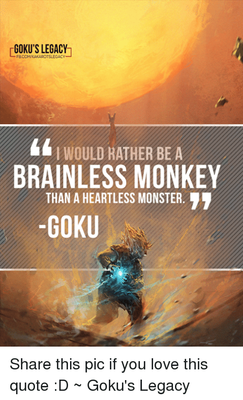 Goku Love And Memes Gokus Legacy Would Rather Be Ainless Monkey Than