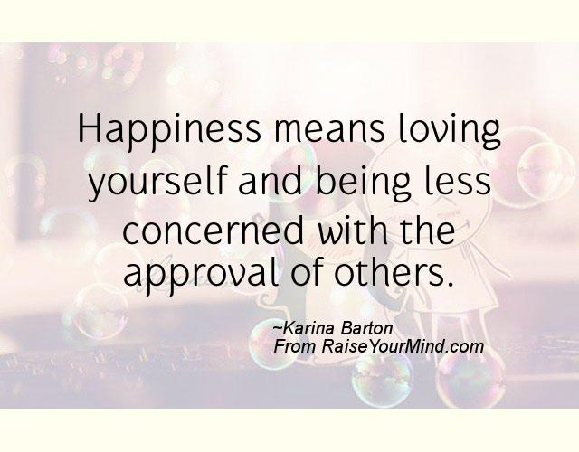 A Nice Happiness Quote From Karina Barton Proverbes Happiness