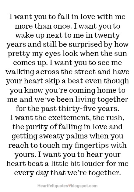 I Want You To Fall In Love With Me More Than Once I Want You To Wake Up Next To Me In Twenty Years And Still Be Surprised By How Pretty My