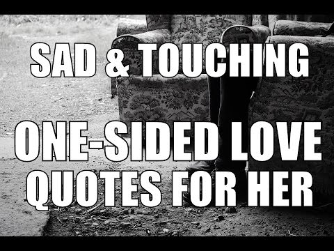Sad Touching One Sided Love Quotes For Her