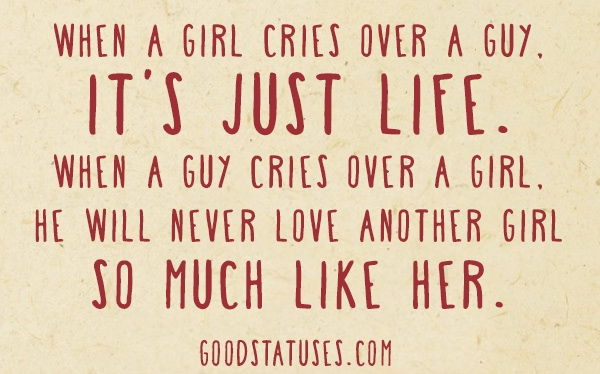 Hurting Love Quotes When A Girl Cries Over A Guy Its Just Life