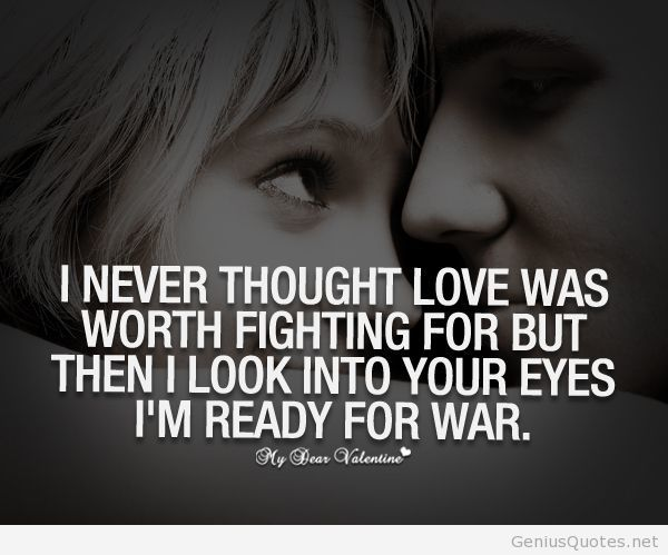 I Never Thought Love Was Worth Fighting For