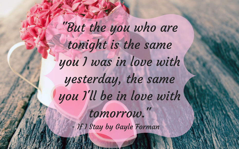 Its No Question Thele Formans Books Have Some Of The Best Quotes Ever Especially When It Comes To Romance One Of Her Most Popular Works If I Stay