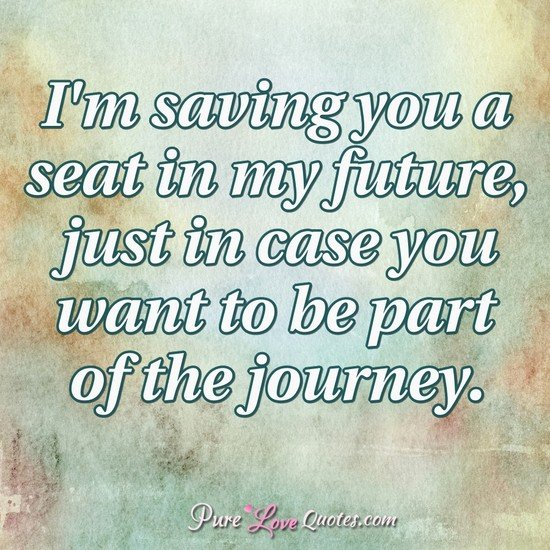 Im Saving You A Seat In My Future Just In Case You Want