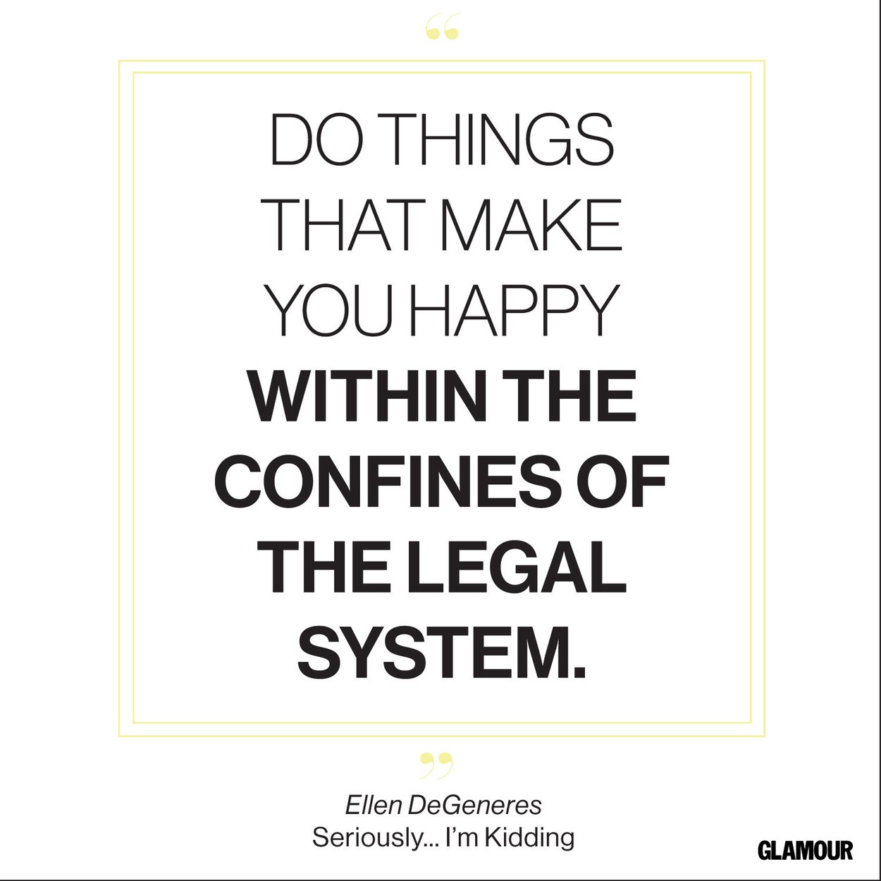 Happiness Quote From Ellen Degeneres Seriously