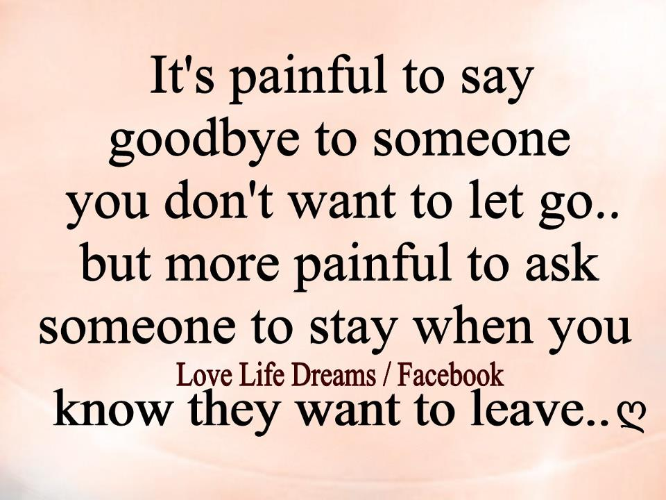 Its Painful To Say Goodbye To Someone