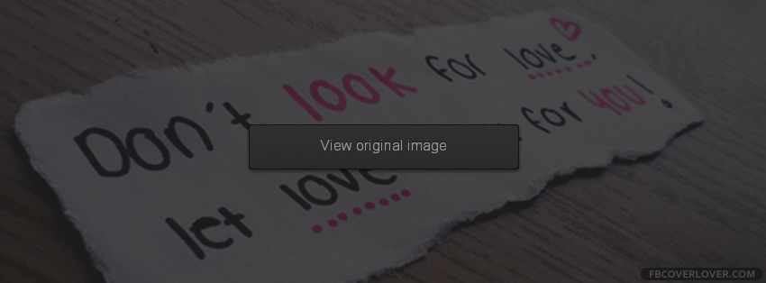 Let Love Look For You Covers More Quotes Covers For Timeline
