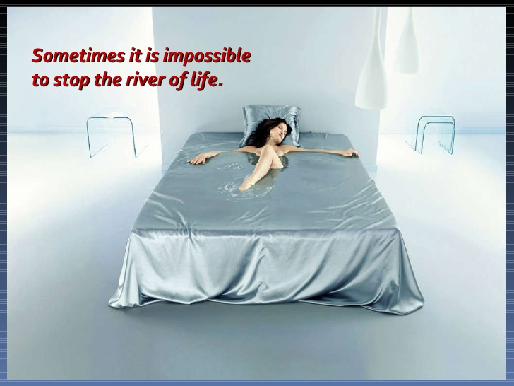 Sometimes It Is Impossible To Stop The River Of Life