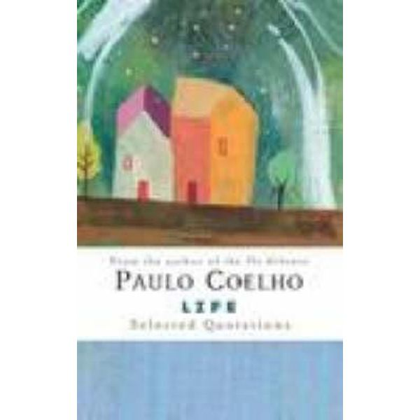 Booktopia Life Selected Quotations By Paulo Coelho  Buy This Book Online