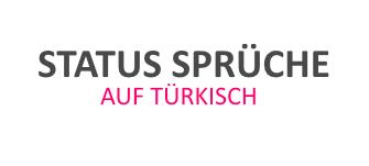 Liste Mit Turkischen Whatsapp Statusen Uber Liebe Freundschaft Und Das Leben