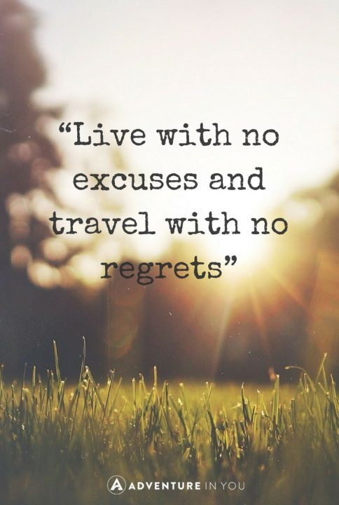 Live Life With No Excuses Travel With No Regret Oscar Wilde Travel Quotes