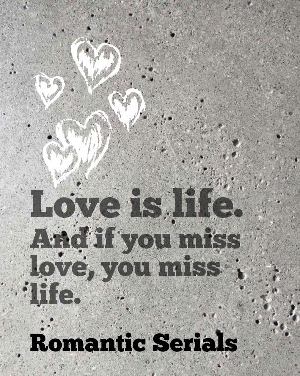Love Is Life Romantic Quote