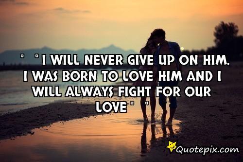 Never Give Up Your Love Quotes  E  C E   E  C E   E  A E  Ad E  C E Ba Ba