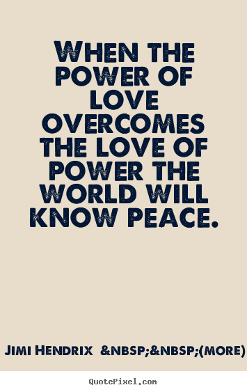 Love Quotes When The Power Of Love Overcomes The Love