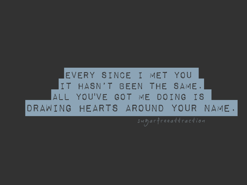 Since I Met You Love Quote