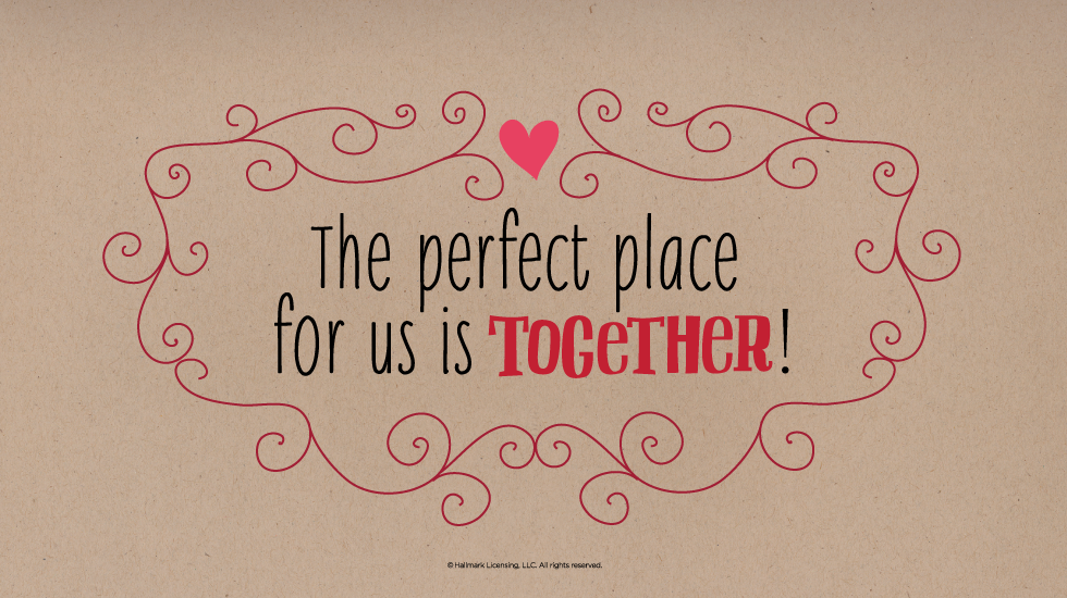Love Quotes The Perfect Place For Us Is Together