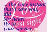 The First Time I Saw You Did My Heart Fly To Your Service