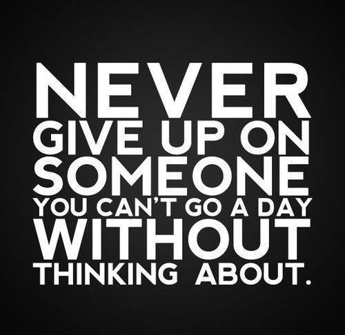 Love Quote Never Give Up On Someone Who
